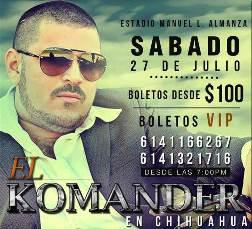 Cartel promocional de la presentación de El Komander en Chihuahua.